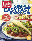 Taste of Home Simple  Easy  Fast Slow Cooker Book