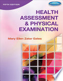 """Health Assessment and Physical Examination"" by Mary Ellen Zator Estes"