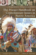 The Praeger Handbook on Contemporary Issues in Native America  Legal  cultural  and environmental revival