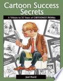 Cartoon Success Secrets, A Tribute to 30 Years of Cartoonist Profiles by Jud Hurd PDF