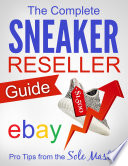 """The Complete Sneaker Reseller Guide"" by Sole Masterson"