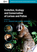 Evolution  Ecology and Conservation of Lorises and Pottos