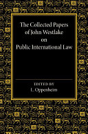 The Collected Papers of John Westlake on Public International Law