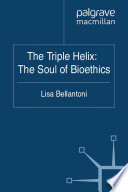 The Triple Helix  The Soul of Bioethics