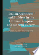 Italian Architects and Builders in the Ottoman Empire and Modern Turkey Book