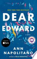 """Dear Edward: A Novel"" by Ann Napolitano"