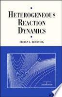 Heterogeneous Reaction Dynamics Book