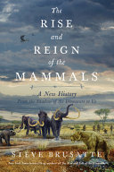 The Rise and Fall of the Mammals
