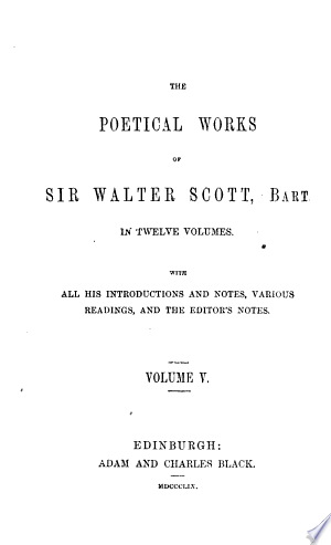 Read Online The Poetical Works of Sir Walter Scott, Bart Full Book