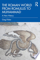 The Roman World from Romulus to Muhammad Book
