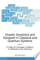Chaotic Dynamics And Transport In Classical And Quantum Systems Book PDF