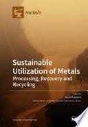 Sustainable Utilization of Metals