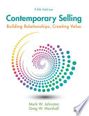 """""""Contemporary Selling: Building Relationships, Creating Value"""" by Mark W. Johnston, Greg W. Marshall"""