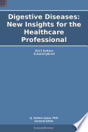 Digestive Diseases New Insights For The Healthcare Professional 2013 Edition Book PDF