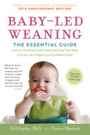 Baby Led Weaning  Completely Updated and Expanded Tenth Anniversary Edition Book