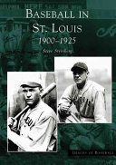 Baseball in Saint Louis 1900-1925