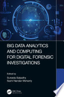 Big Data Analytics and Computing for Digital Forensic Investigations