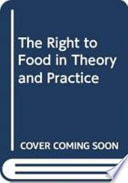 The Right to Food  : In Theory and Practice