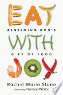 Eat with Joy  : Redeeming God's Gift of Food