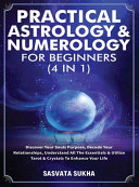 Practical Astrology Numerology For Beginners 4 In 1