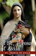 The Life of St  Teresa of Avila