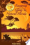 Easygoing Guide to Natural Florida, Volume 2  : Central Florida