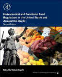 Nutraceutical and Functional Food Regulations in the United States and Around the World Book