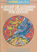 A Study of Luther's Small Catechism for Adults