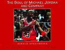 The Soul of Michael Jordan and Company