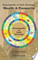 Encyclopedia of Vedic Astrology: Wealth & Prosperity