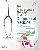 The Complementary Therapist s Guide to Conventional Medicine E Book