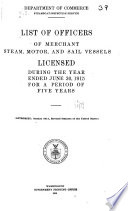 List of Officers of Merchant Steam, Motor, and Sail Vessels Licensed During the Year Ended ..., for a Period of Five Years