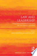 Law and Leadership  : Integrating Leadership Studies Into the Law School Curriculum