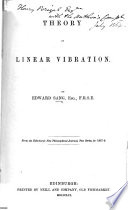 Theory of Linear Vibration     From the Edinburgh New Philosophical Journal  New series  for 1857 9 Book