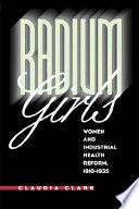 Radium Girls, Women and Industrial Health Reform