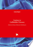 Updates in Gallbladder Diseases