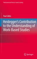 Heidegger's Contribution to the Understanding of Work-Based Studies