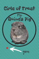 Circle of Trust My Guinea Pig Blank Lined Notebook Journal