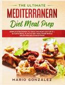The Ultimate Mediterranean Diet Meal Prep