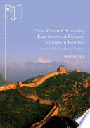 Cross Cultural Schooling Experiences Of Chinese Immigrant Families