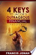 4 Keys To Jacob's Outrageous Financial Prosperity