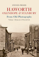 Haworth  Oxenhope   Stanbury From Old Photographs