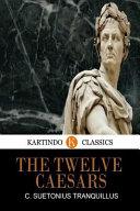 The Twelve Caesars  Kartindo Classics Edition