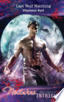Last Wolf Watching  Mills   Boon Intrigue   Nocturne  Book 27  Book