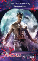 Last Wolf Watching  Mills   Boon Intrigue   Nocturne  Book 27
