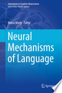 Neural Mechanisms of Language