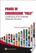 Praise of Chromosome  folly