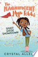 The Magnificent Mya Tibbs Spirit Week Showdown