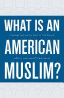 What Is an American Muslim