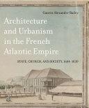Architecture and Urbanism in the French Atlantic Empire [Pdf/ePub] eBook